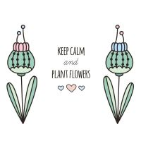 Keep calm and plant flowers by blackberry-jelly