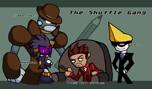 THE NOTORIOUS SHUFFLE GANG by Noland005