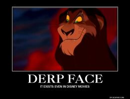 Disney Motivational Poster -Derp Face- by Dictator-Heartless
