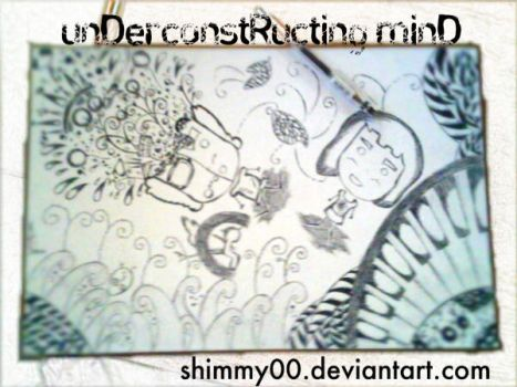 unDerconstRucting minD.. by shimmy00
