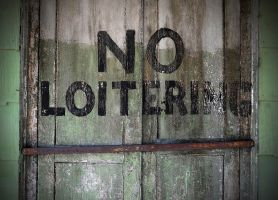 No Loitering by PAlisauskas
