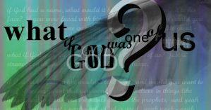 What If God Was One of Us? by Keitilen
