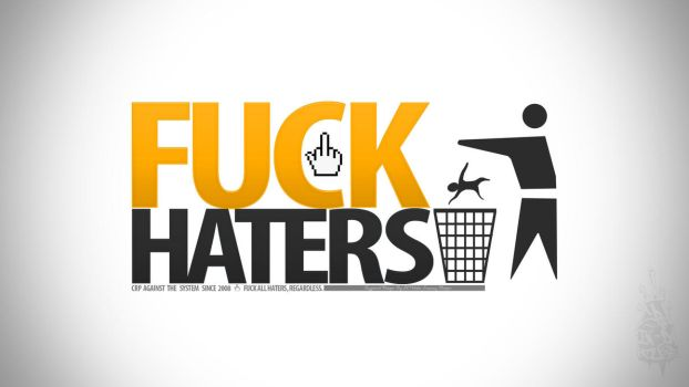 Fuck Haters by Cropptor