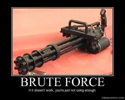Brute force by LOLMANIC45