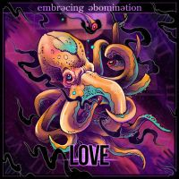 Embracing Abomination - Love (II) by soulnex
