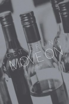 Get drunk and move on by KassieMazz