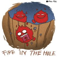 Fire in the hole! by MeoMoc