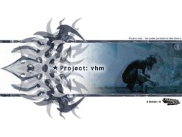 Project vhm - Tribute by vhm-Alex