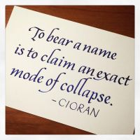 Instagram - Cioran - To Bear a Name by MShades