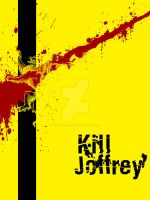 Kill Joffrey by LeFinAbsolueDuMonde