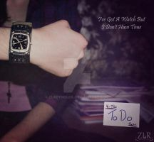 I've Got A Watch But I Don't.. by ZLReynolds