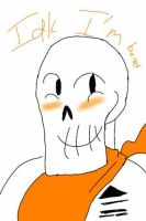 Papyrus because Bored by DannysUniverse
