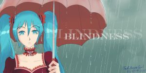 Vocaloid - Blindness by TsukiAnimeGirl