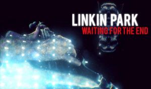 Linkin Park Waiting For The End by IamroBot-X