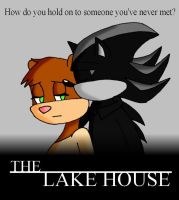 ShadowXSandy: The Lake House by Dragon-Wing-Z