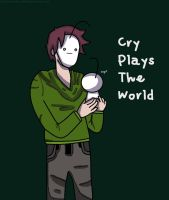 Cry Plays The World by Maddimrw420