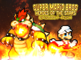 SMB Heroes of the Stars Episode 7 Part 1 by KingAsylus91