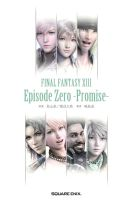 Final Fantasy XIII - Episode Zero -Promise- by TheGameBard