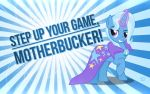Trixie: Step Up Your Game, Motherbucker! by SteffyO1992