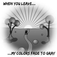 When You Leave My Colors Fade by avidlebon