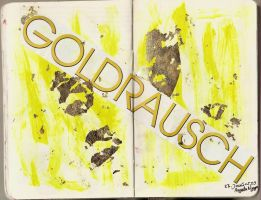 Goldrauschhhh by monstrr