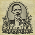 Zombie Capitalism: Obama by Libertymaniacs