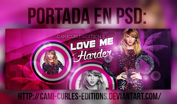 +PORTADA EN PSD: Love Me Harder by CAMI-CURLES-EDITIONS