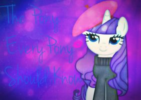 Rarity: The Pony Everypony Should Know by BebeKimichi