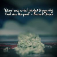 Barack Obama Weed Quote by AyrtonAlexis