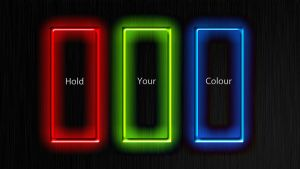 Hold. Your. Colour. by BrotherPrime