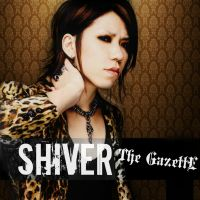 The GazettE - Shiver (Fanmade Album Cover) by Me-The-Manga-Fan101