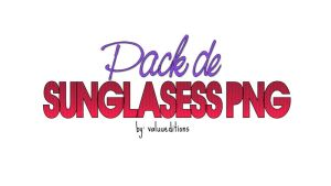 Pack de Sunglasess PNG by ValuuEditions