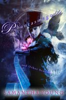 Phantasmagoria and Other Stories by Phatpuppyart-Studios