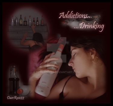 Addictions - Drinking by DarcRose22