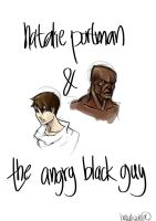 natalie+theangryblackguy by Idioluck
