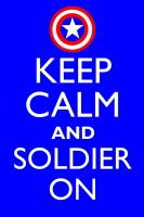 Keep Calm and Soldier On by neilkristian