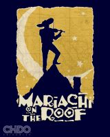 MARIACHI ON THE ROOF by ChidoWear