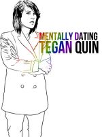 mentally dating tegan quin by dodo-totallypap