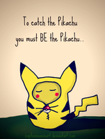Be The Pikachu.. by SirCassie