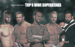 My Top Five WWE Superstars by KamenRiderReaper