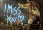 I miss you by Bluefirewings