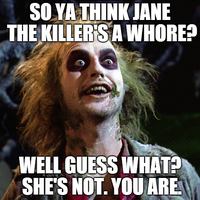 Bettlejuice: Jane The Killer's Not A Whore by MrAngryDog