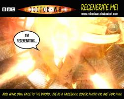 Doctor Who - Regenerate Me! by mikedaws