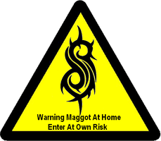 Sign For Maggots Houses by slipknotjunkie666