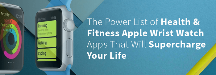 The Power List of Apple Wrist Watch Apps by envisionmobileapps