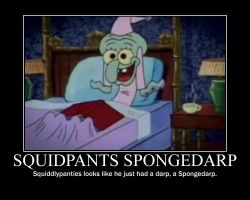 Squidpants had a Spongedarp by malfunit