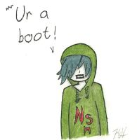 ur a boot -updated- by s1k0-SIDEIK