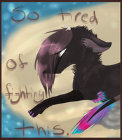 So tired of fighting this/vent/stressed out by Qythe