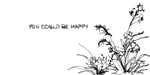 you could be happy by dork9368