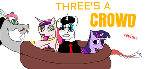 Three's A Crowd Review Thumbnail by ThatBronyWithGlasses